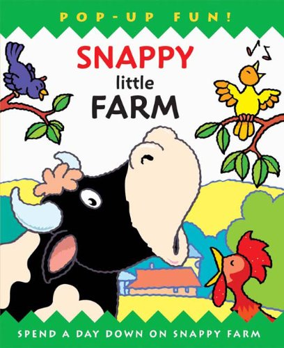 Snappy Little Farm (Snappy Pop-Ups): Steer, Dugald