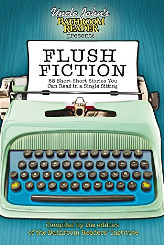 Uncle John's Bathroom Reader Presents Flush Fiction: Andrew S. Williams,