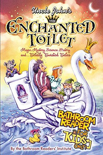 9781607105589: Uncle John's The Enchanted Toilet Bathroom Reader for Kids Only!