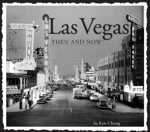 Las Vegas Then and Now (Then & Now Thunder Bay): Chung, Su Kim