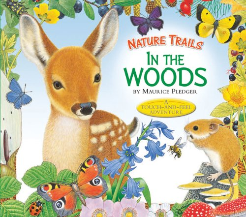 9781607106470: Nature Trails: In the Woods (Maurice Pledger Nature Trails)