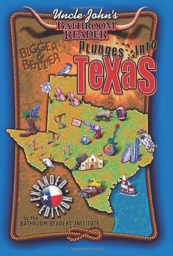 Uncle John's Bathroom Reader Plunges into Texas Expanded Edition (1607107791) by Bathroom Readers' Institute