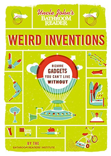 Uncle John's Bathroom Reader Weird Inventions (None) (1607107813) by Bathroom Readers' Institute