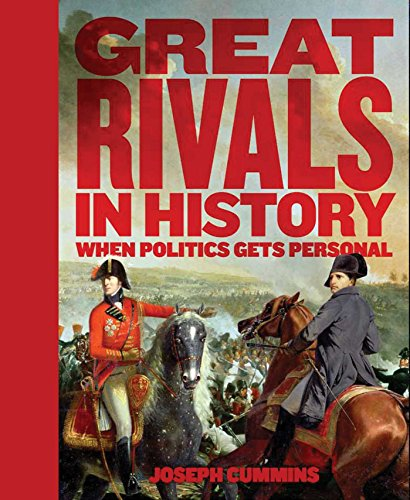 9781607108658: Great Rivals in History: When Politics Gets Personal