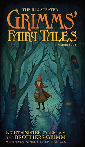 The Illustrated Grimm's Fairy Tales: Eight Sinister: Grimm, Jacob; Grimm,