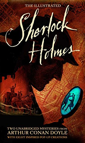 9781607108979: The Illustrated Sherlock Holmes: Two Unabridged Mysteries from Sir Arthur Conan Doyle (Literary Pop Up)