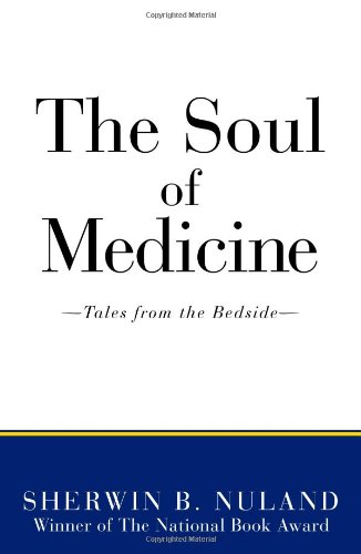 The Soul of Medicine: Tales from the Bedside