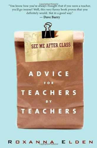 9781607140573: See Me After Class: Advice for Teachers by Teachers