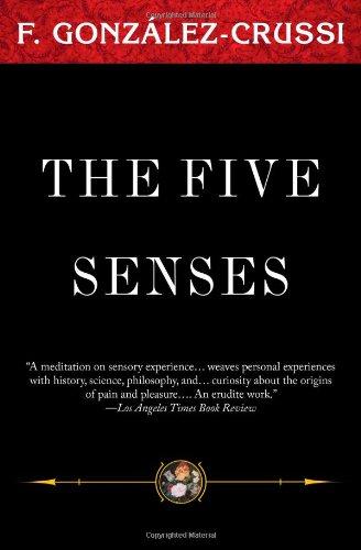 9781607140849: The Five Senses (F. Gonzales-Crussi Classics)