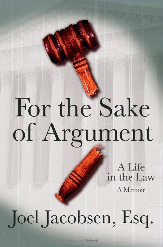 9781607140856: For the Sake of Argument: A Life in the Law