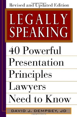 9781607141082: Legally Speaking, Revised and Updated Edition: 40 Powerful Presentation Principles Lawyers Need to Know