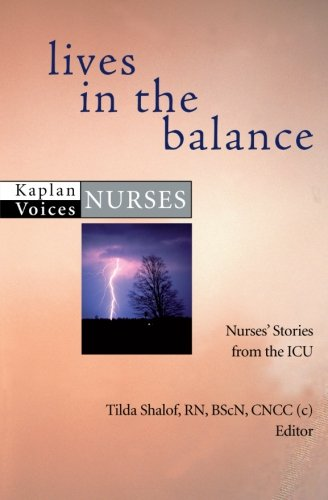 9781607141099: Lives in the Balance: Nurses' Stories from the ICU (Kaplan Voices Nurses)