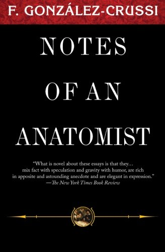9781607141129: Notes of an Anatomist (F. Gonzales-Crussi Classics)