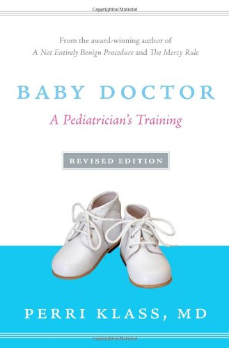 9781607144526: Baby Doctor, Revised Edition: A Pediatrician's Training