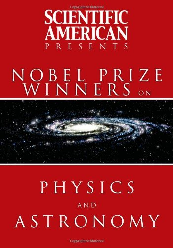 9781607144700: Scientific American Presents: Nobel Prize Winners on Physics and Astronomy