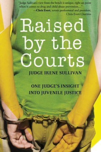 9781607146384: Raised by the Courts: One Judge's Insight into Juvenile Justice