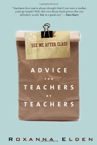 9781607148623: See Me After Class: Advice for Teachers by Teachers