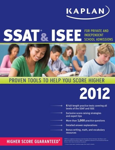 9781607149712: Kaplan SSAT & ISEE 2012 Edition (Kaplan SSAT & ISEE for Private & Independent School Admissions)