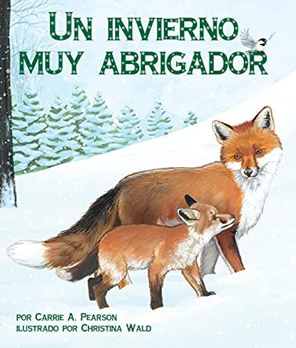 Un invierno muy abrigador (Spanish Edition): Carrie A. Pearson