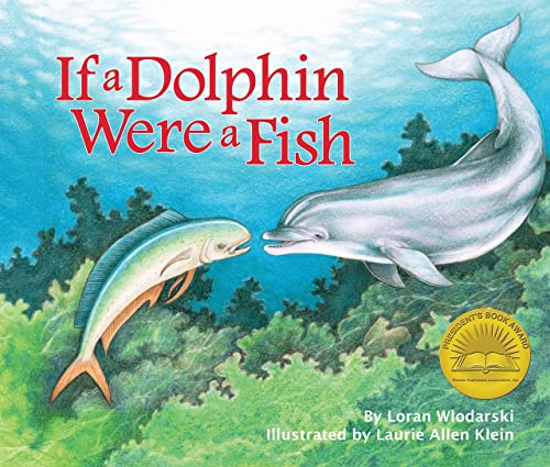 9781607188612: If A Dolphin Were A Fish