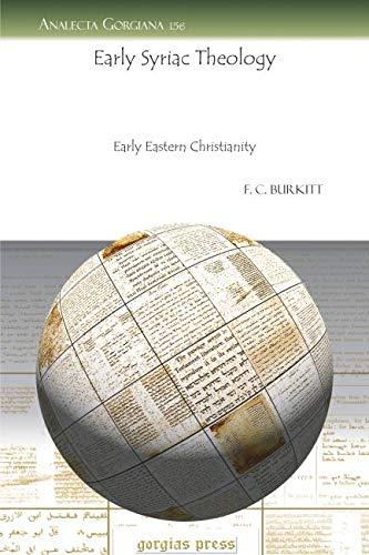 Early Syriac Theology (Analecta Gorgiana): Burkitt, F.