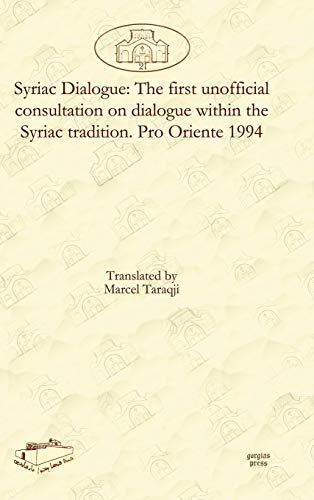 Syriac Dialogue: The First Unofficial Consultation on Dialogue Within the Syriac Tradition. Pro ...