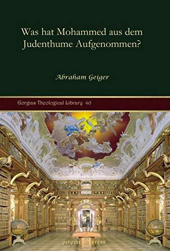 9781607243083: Was hat Mohammed aus dem Judenthume Aufgenommen? (Gorgias Theological Library)