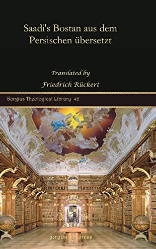 9781607243199: Saadi's Bostan Aus Dem Persischen Ubersetzt (Gorgias Theological Library) (German Edition)