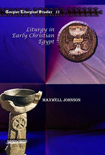 9781607243847: Liturgy in Early Christian Egypt (Gorgias Liturgical Studies)