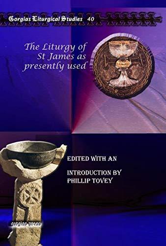 9781607243915: The Liturgy of St James as presently used (Kiraz Liturgical Studies)