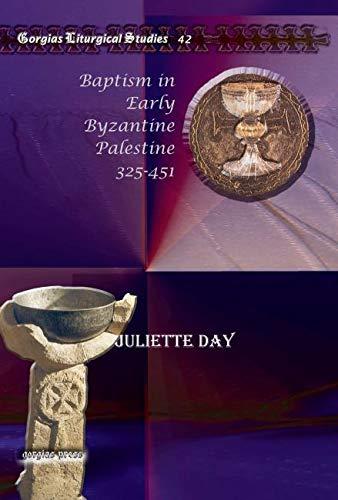 9781607243939: Baptism in Early Byzantine Palestine 325-451 (Gorgias Liturgical Studies)