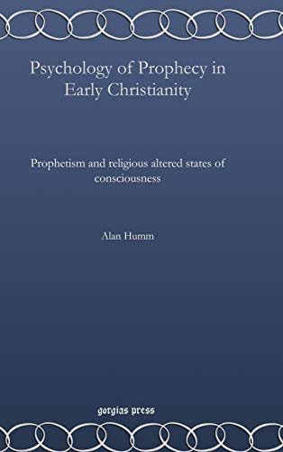 Psychology of Prophecy in Early Christianity: Alan Humm