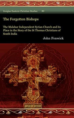 The Forgotten Bishops The Malabar Independent Syrian: Fenwick, John