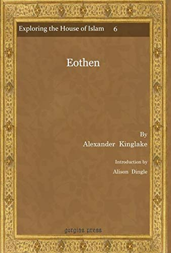 9781607246640: Eothen (Exploring the House of Islam - Perceptions of Islam in the Period of Western Ascendancy 1800-1945)