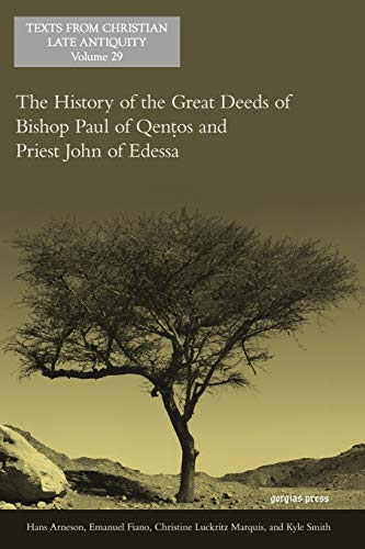 9781607246701: The History of the Great Deeds of Bishop Paul of Qentos and Priest John of Edessa (Texts from Christian Late Antiquity)