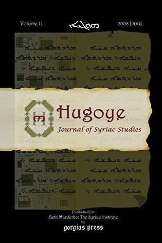 Hugoye. Journal of Syriac Studies. Volume 11: George Anton Kiraz, ed.