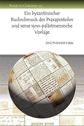 Ein Byzantinischer Buchschmuck Des Praxapostolos Und Seine Syro-Palastinensische Vorlage: Anton ...