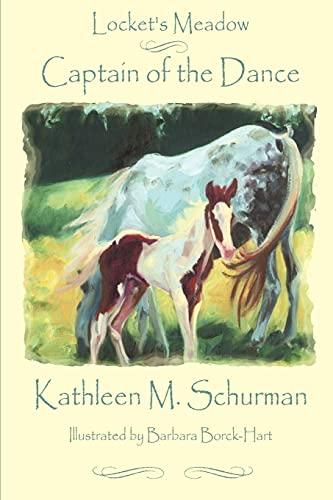 Locket's Meadow - Captain of the Dance: Kathleen M. Schurman