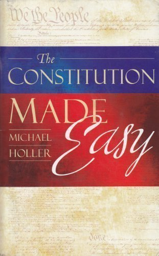 9781607253303: The Constitution Made Easy: The United States Constitution Compared Side-by-Side with the United States Constitution in Modern English
