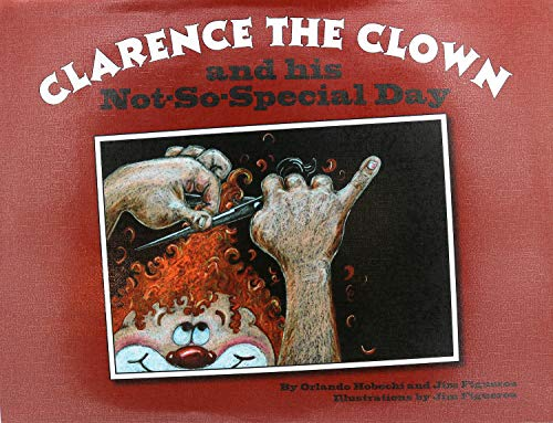 clarence the clown and his not-so-special day: Orlando Hobechi & Jim Figueroa