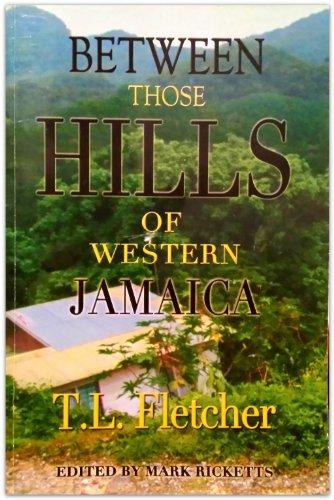 9781607254355: Between Those Hills of Western Jamaica