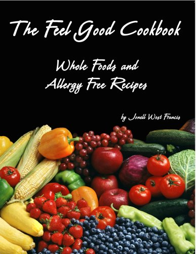 The Feel Good Cookbook: Jonell West Francis