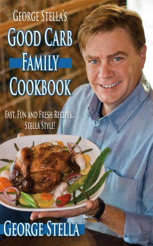 9781607256830: George Stella's Good Carb Family Cookbook