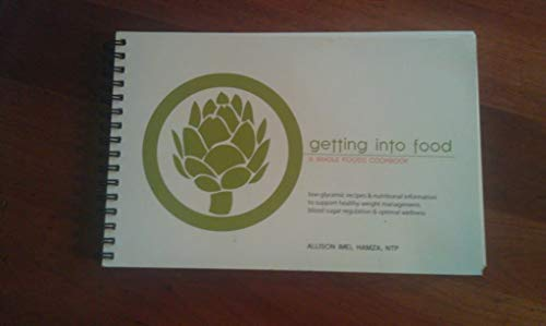 9781607256885: Getting Into Food Cook Book