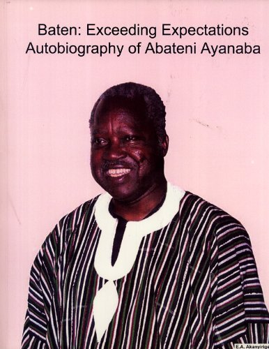 Baten: Exceeding Expectations; Autobiography of Abateni Ayanaba: Abateni Ayanaba