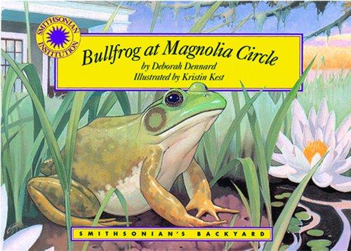 9781607270683: Bullfrog at Magnolia Circle - a Smithsonian's Backyard Book (with audiobook CD)