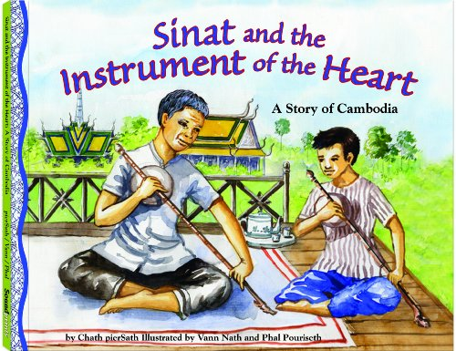 Sinat & The Instrument of the Heart: A Story of Cambodia - a Make Friends Around the World ...
