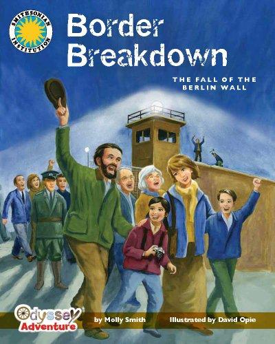 9781607271031: Border Breakdown: The Fall of the Berlin Wall (Smithsonian Odyssey)