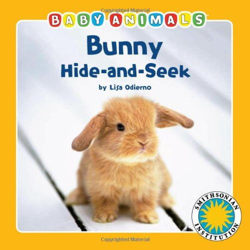 9781607271055: Bunny Hide-and-Seek - a Smithsonian Baby Animals Book (Baby Animals (Soundprints))
