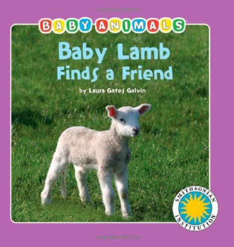 Baby Lamb Finds a Friend (Baby Animals Book) (with easy-to-download e-book and printable activities...